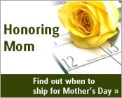 Find out when to ship for Mother's Day deliveries