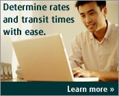 Determine rates and transit times with ease.