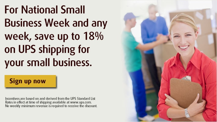 For National Small Business Week and any week, save up to 18% on UPS shipping for your small business.